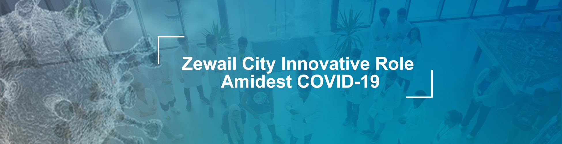 Zewail City Innovation Role Amidst COVID-19 Pandemic